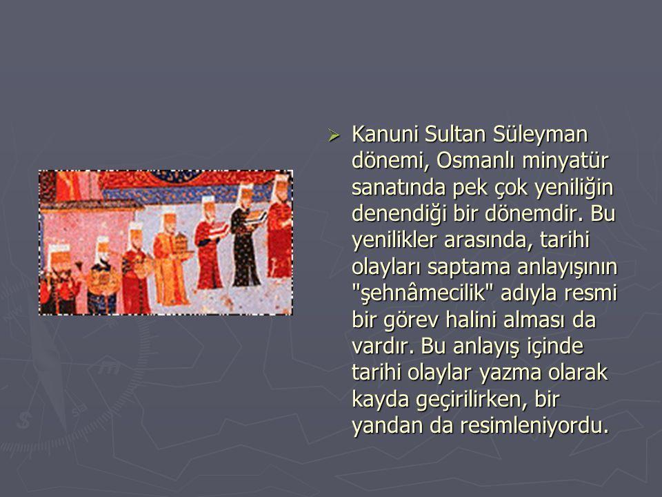 Kanuni Sultan Süleyman dönemi, Osmanlı minyatür sanatında pek çok yeniliğin denendiği bir dönemdir.