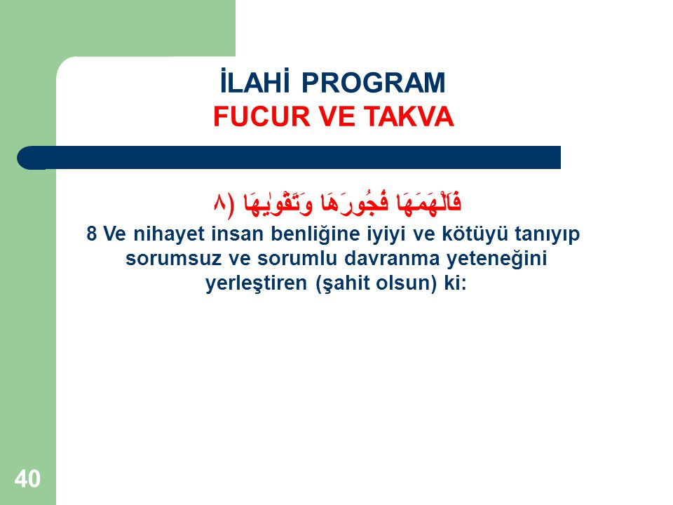 İLAHİ PROGRAM FUCUR VE TAKVA فَاَلْهَمَهَا فُجُورَهَا وَتَقْوٰیهَا ﴿٨