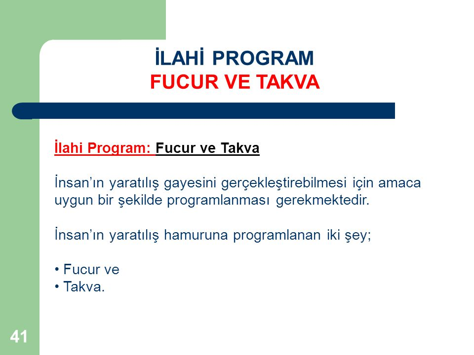 İLAHİ PROGRAM FUCUR VE TAKVA