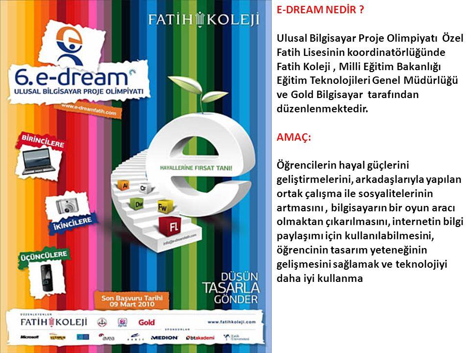 E-DREAM NEDİR
