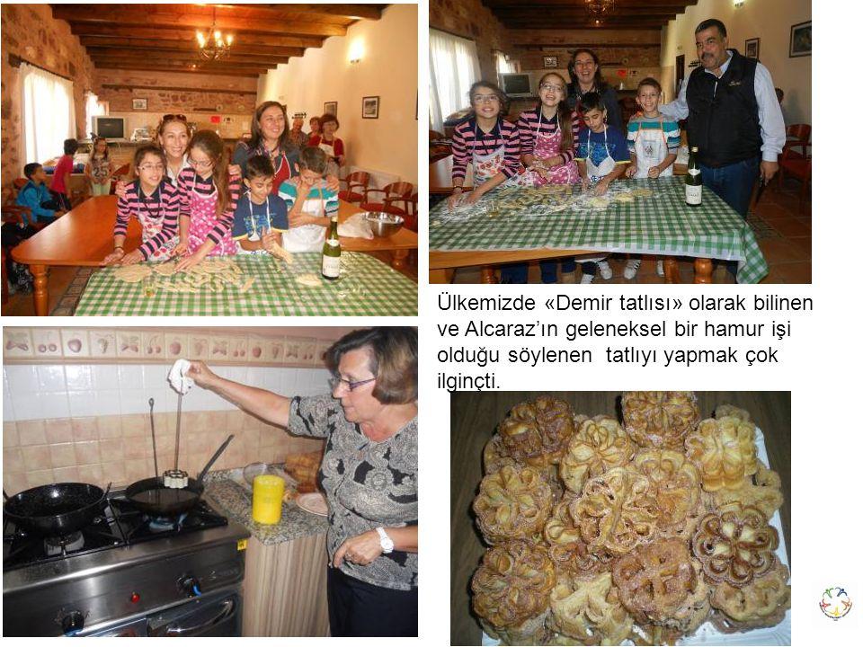 Ülkemizde «Demir tatlısı» olarak bilinen ve Alcaraz'ın geleneksel bir hamur işi olduğu söylenen tatlıyı yapmak çok ilginçti.
