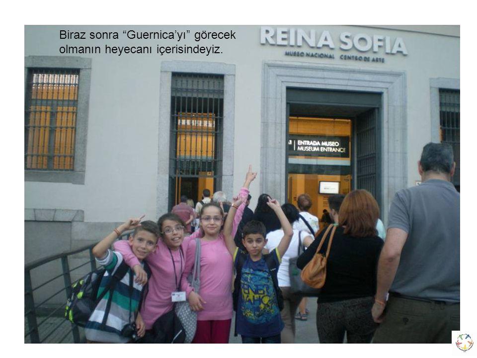 Biraz sonra Guernica'yı görecek olmanın heyecanı içerisindeyiz.