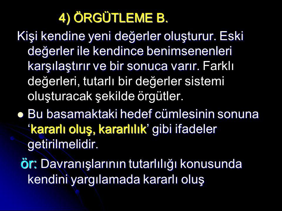 4) ÖRGÜTLEME B.