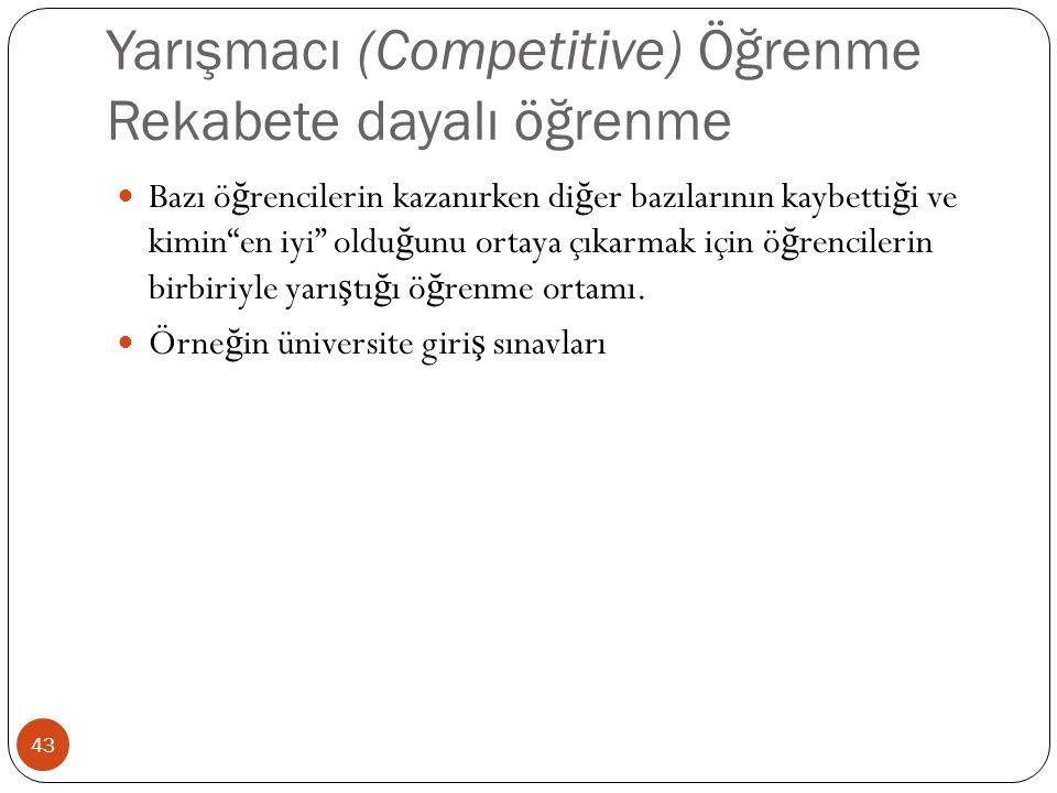 Yarışmacı (Competitive) Öğrenme Rekabete dayalı öğrenme