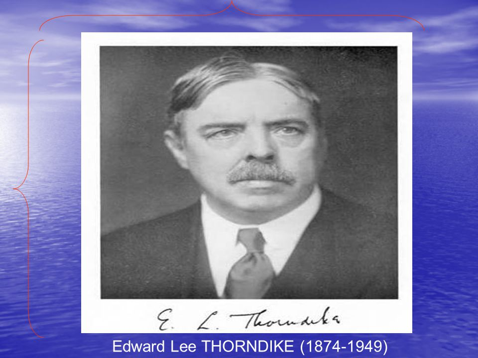 Edward Lee THORNDIKE ( )