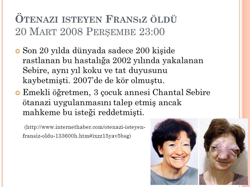 Ötenazi isteyen Fransız öldü 20 Mart 2008 Perşembe 23:00
