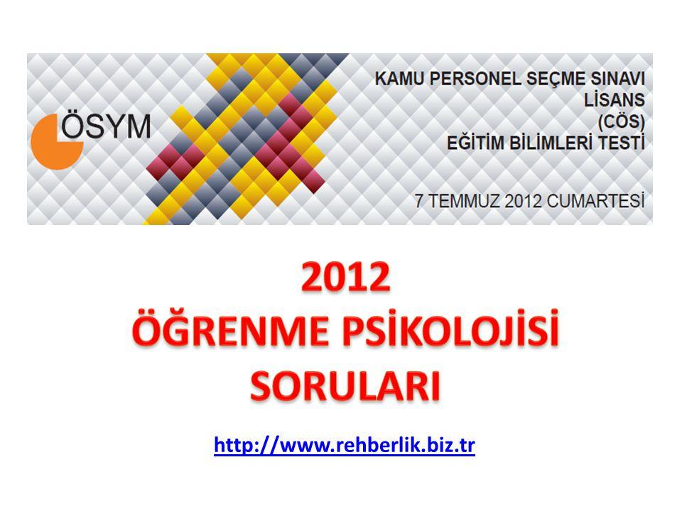 2012 ÖĞRENME PSİKOLOJİSİ SORULARI