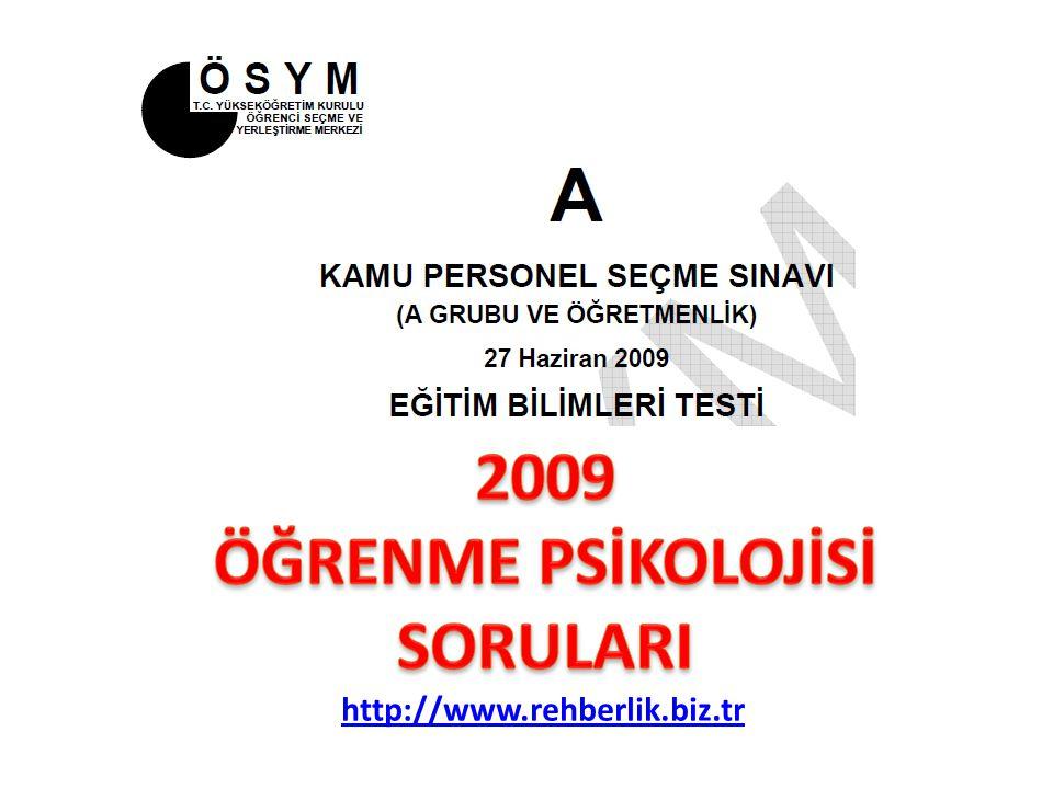 2009 ÖĞRENME PSİKOLOJİSİ SORULARI
