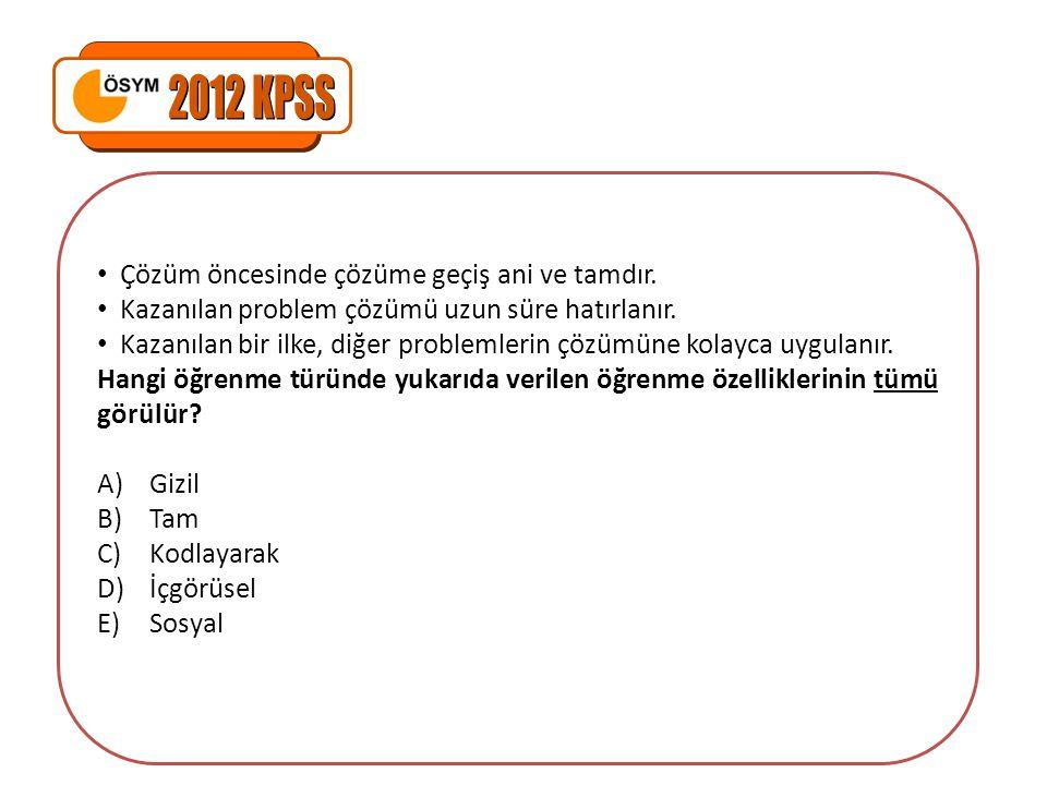 2012 KPSS Çözüm öncesinde çözüme geçiş ani ve tamdır.