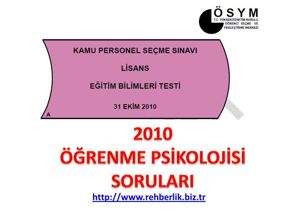 2010 ÖĞRENME PSİKOLOJİSİ SORULARI