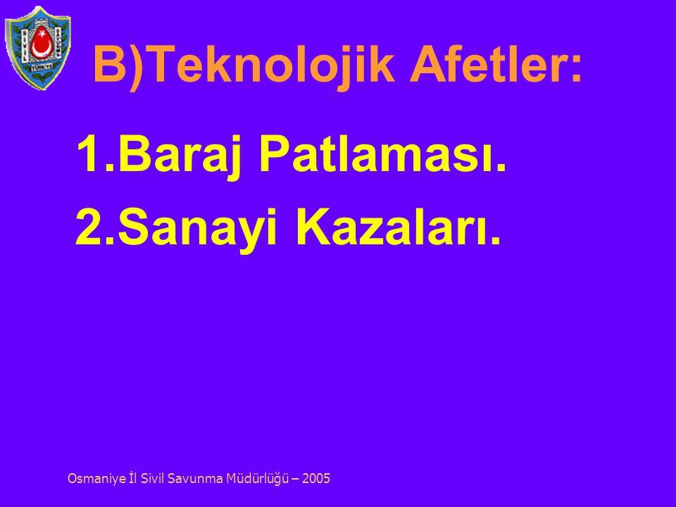 B)Teknolojik Afetler: