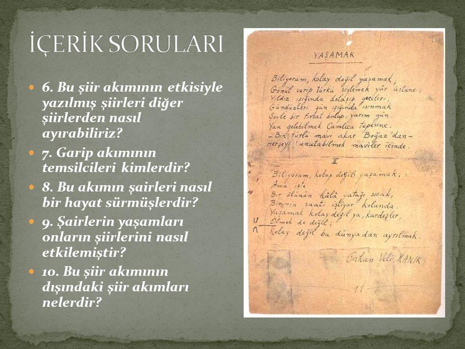 İÇERİK SORULARI 6. Bu şiir akımının etkisiyle yazılmış şiirleri diğer şiirlerden nasıl ayırabiliriz