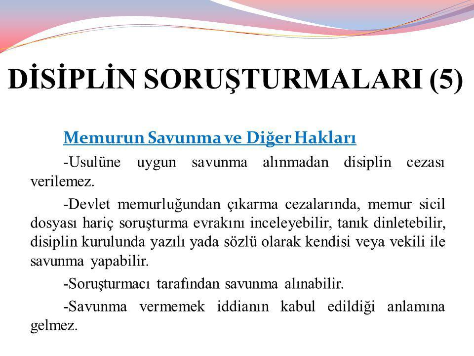 DİSİPLİN SORUŞTURMALARI (5)