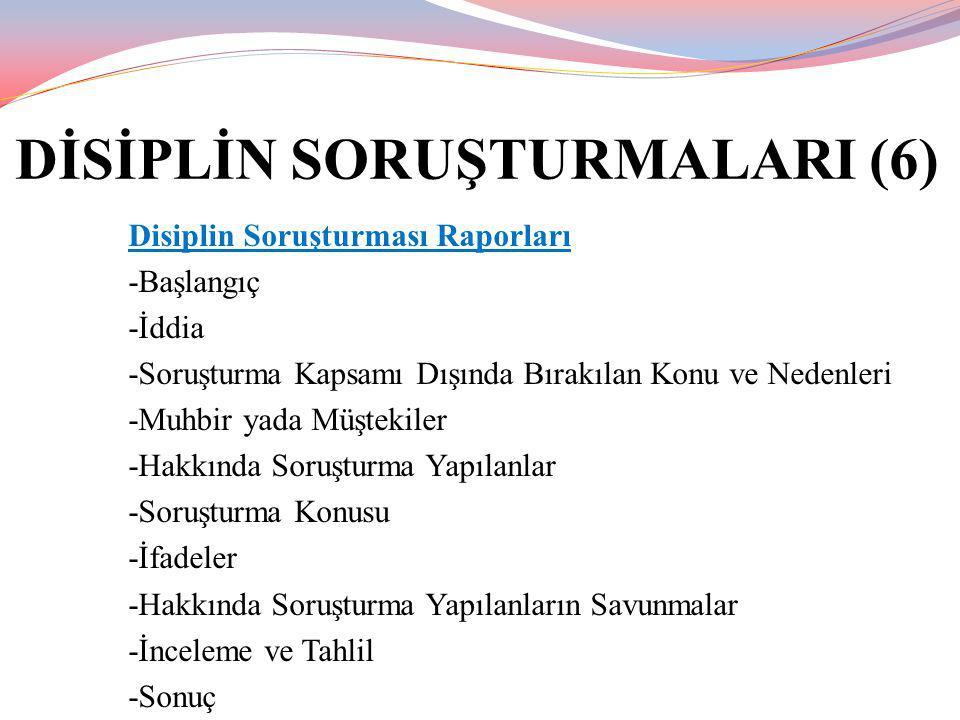 DİSİPLİN SORUŞTURMALARI (6)