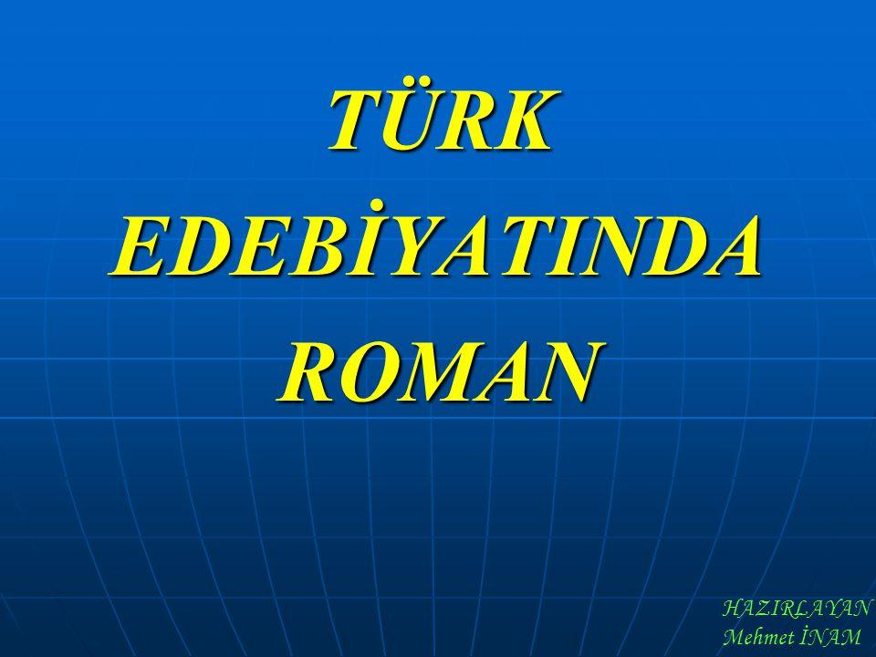 TÜRK EDEBİYATINDA ROMAN