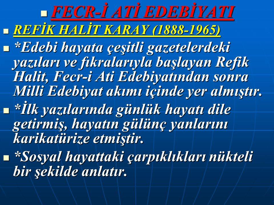 FECR-İ ATİ EDEBİYATI REFİK HALİT KARAY (1888-1965)