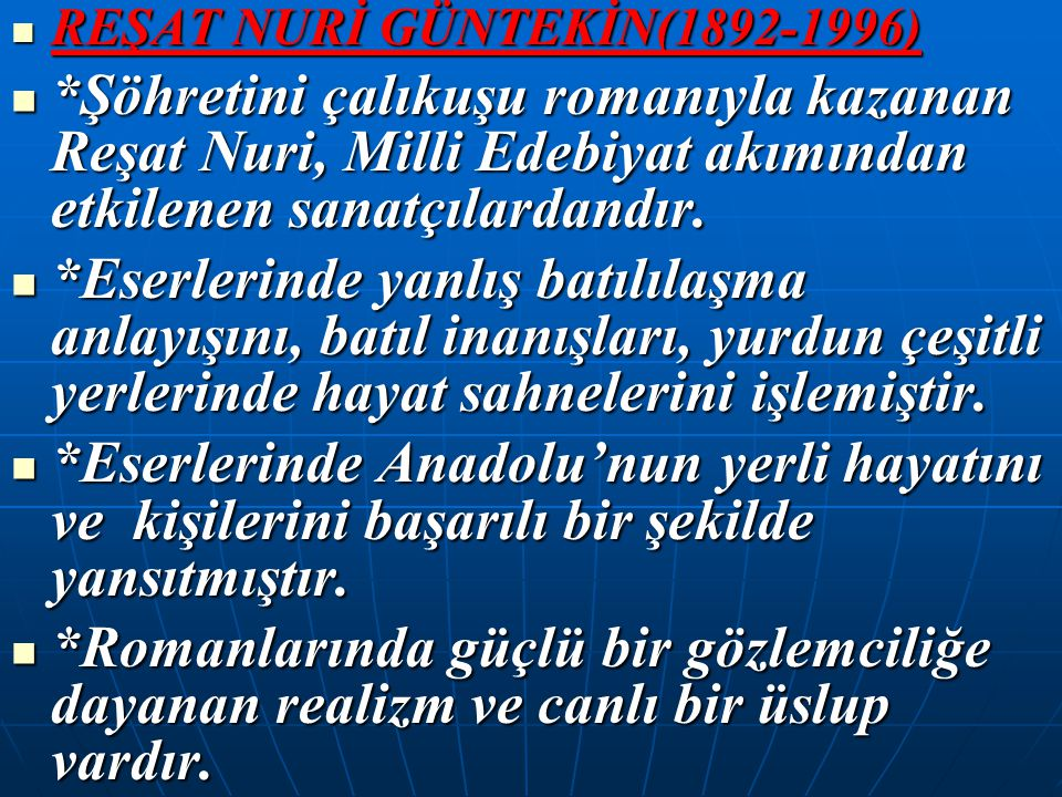 REŞAT NURİ GÜNTEKİN(1892-1996)