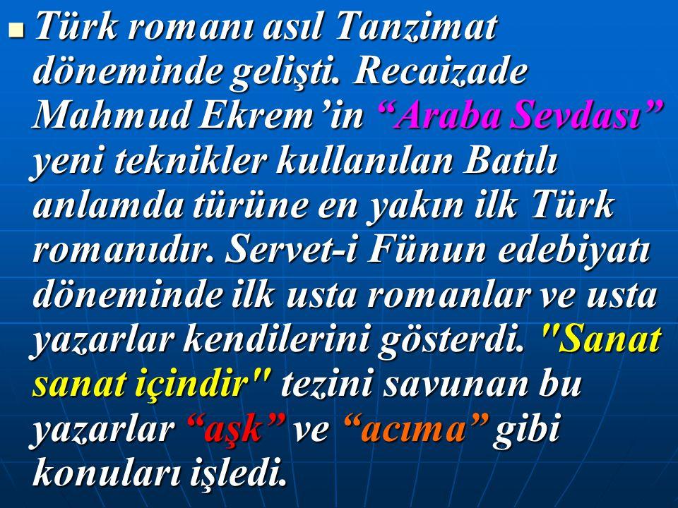 Türk romanı asıl Tanzimat döneminde gelişti