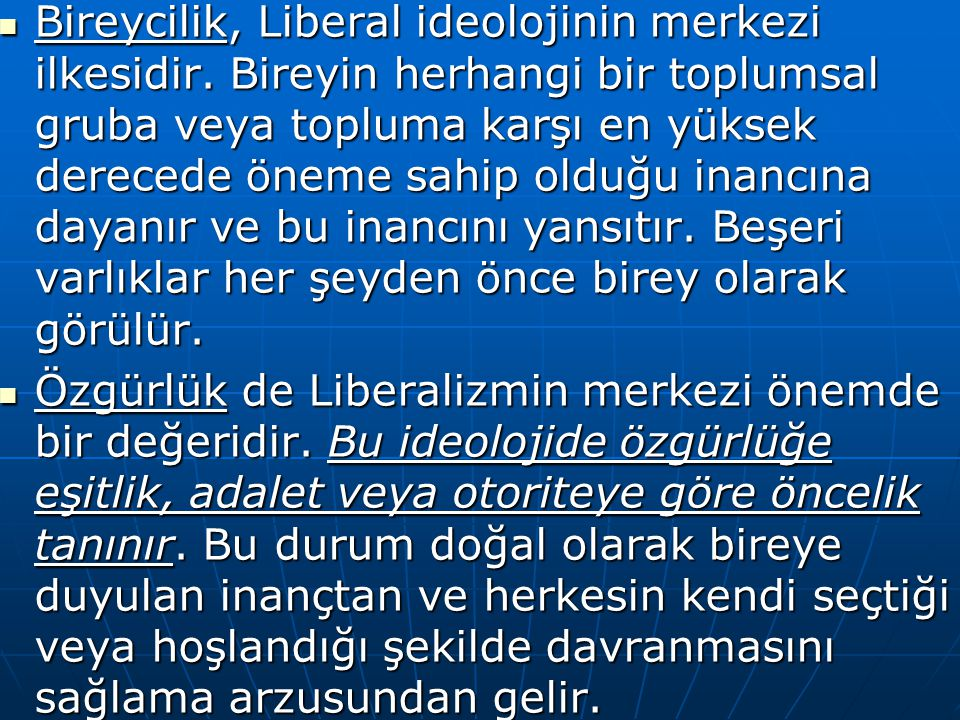 Bireycilik, Liberal ideolojinin merkezi ilkesidir