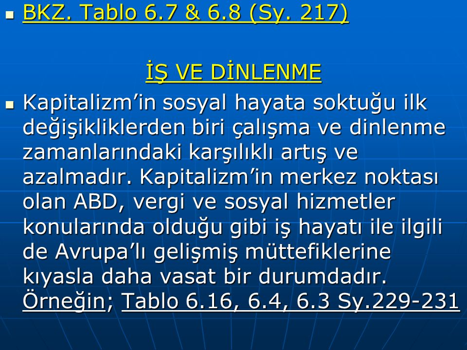 BKZ. Tablo 6.7 & 6.8 (Sy. 217) İŞ VE DİNLENME.