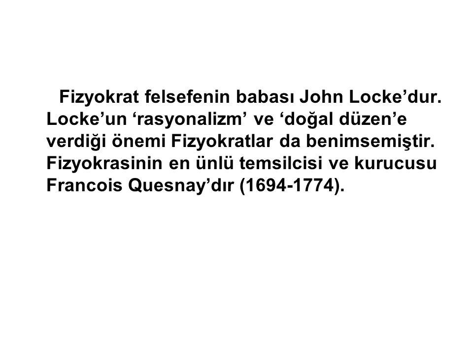 Fizyokrat felsefenin babası John Locke'dur