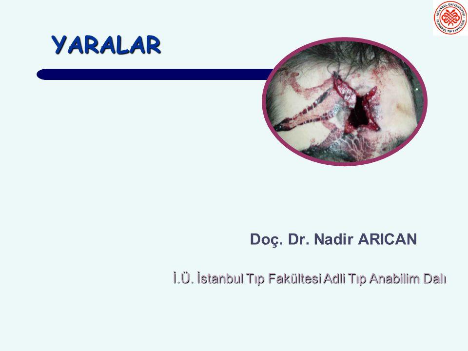 YARALAR Doç. Dr. Nadir ARICAN