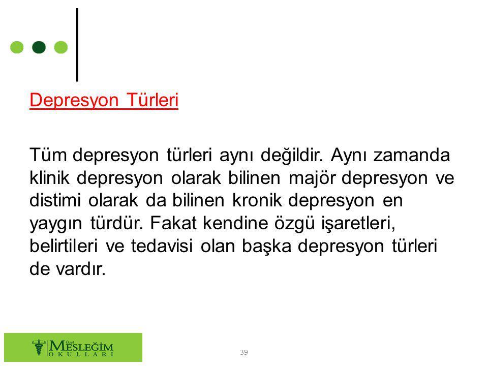Depresyon Türleri Tüm depresyon türleri aynı değildir