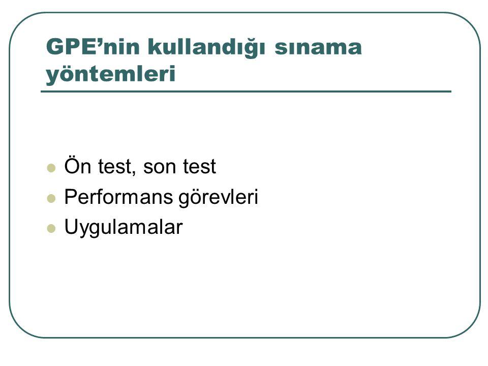 GPE'nin kullandığı sınama yöntemleri