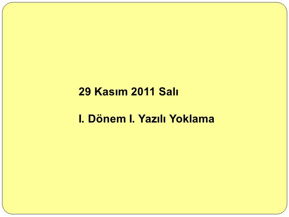 29 Kasım 2011 Salı I. Dönem I. Yazılı Yoklama