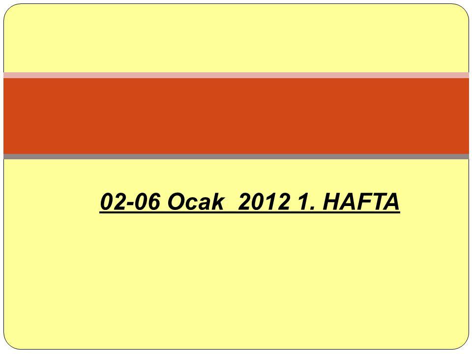 02-06 Ocak 2012 1. HAFTA
