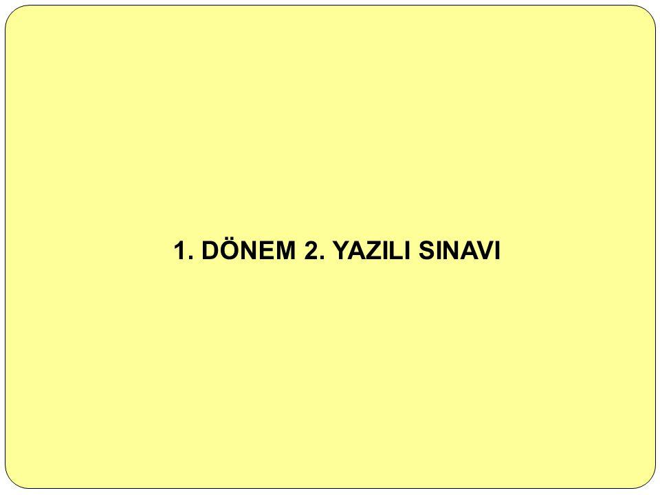 1. DÖNEM 2. YAZILI SINAVI