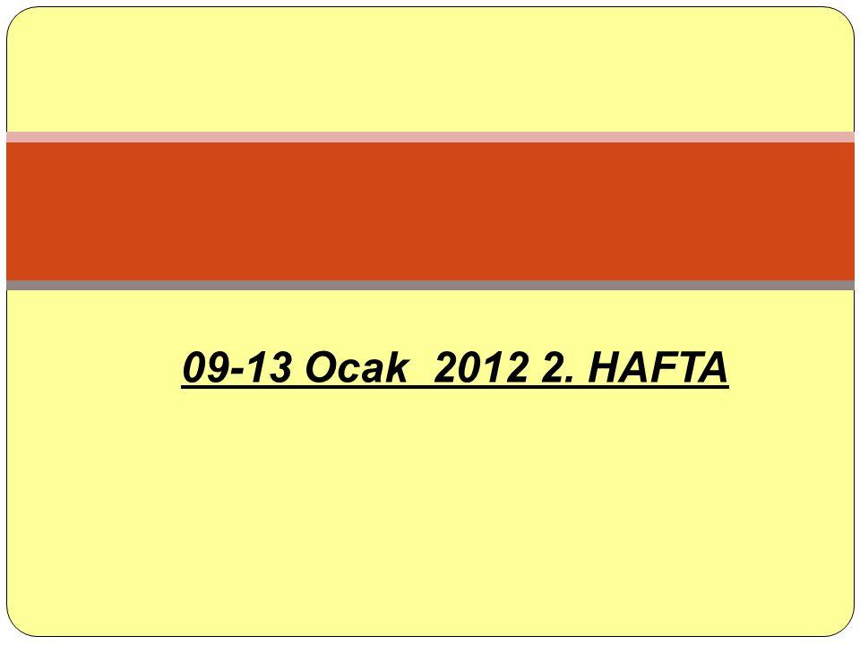 09-13 Ocak 2012 2. HAFTA