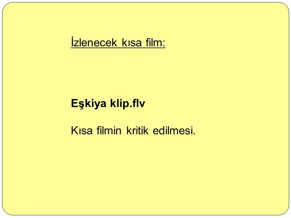 İzlenecek kısa film: Eşkiya klip.flv Kısa filmin kritik edilmesi.