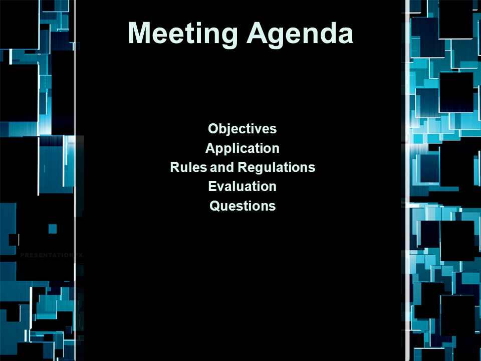 Meeting Agenda Objectives Application Rules and Regulations Evaluation