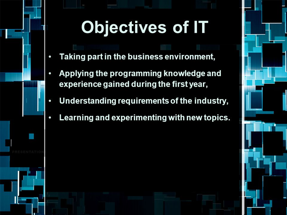 Objectives of IT Taking part in the business environment,
