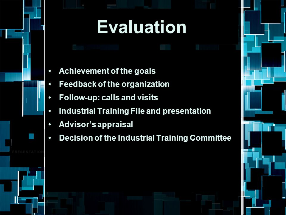 Evaluation Achievement of the goals Feedback of the organization