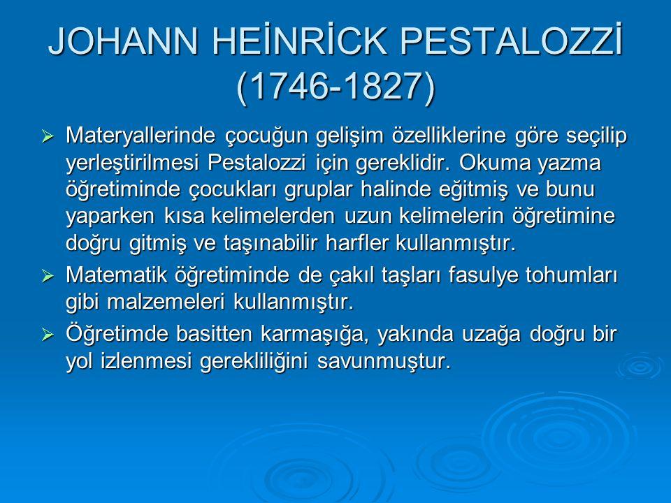JOHANN HEİNRİCK PESTALOZZİ (1746-1827)