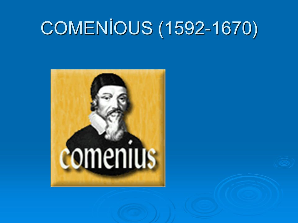 COMENİOUS (1592-1670)