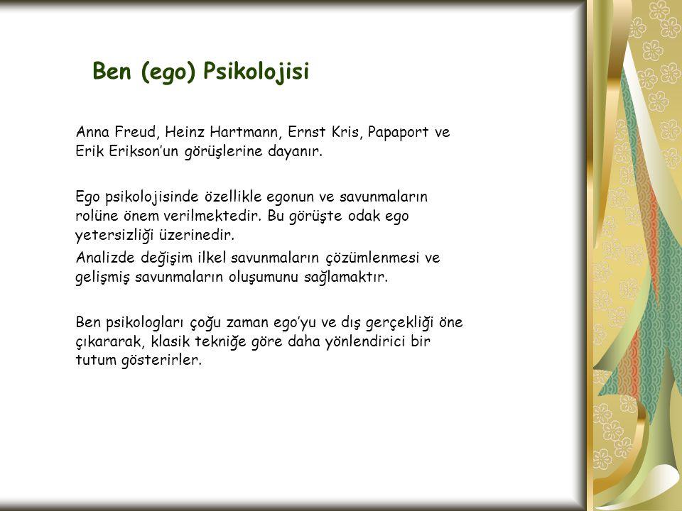 Ben (ego) Psikolojisi Anna Freud, Heinz Hartmann, Ernst Kris, Papaport ve Erik Erikson'un görüşlerine dayanır.