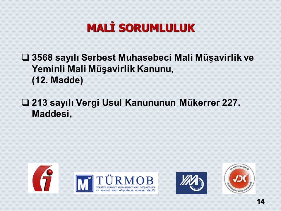 MALİ SORUMLULUK 3568 sayılı Serbest Muhasebeci Mali Müşavirlik ve Yeminli Mali Müşavirlik Kanunu, (12. Madde)