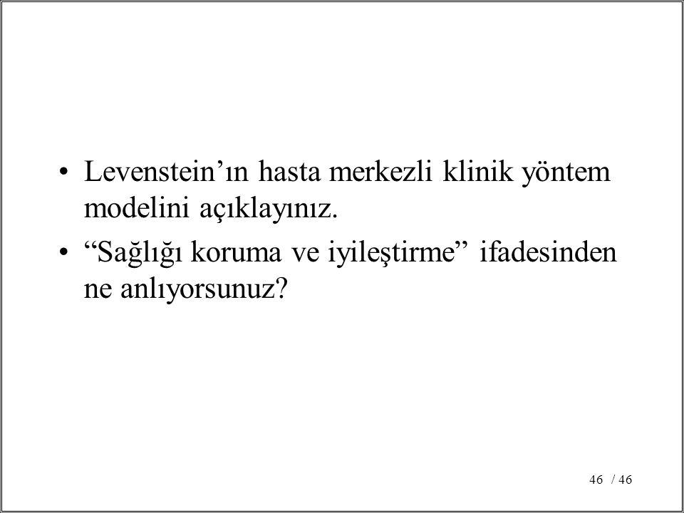 Levenstein'ın hasta merkezli klinik yöntem modelini açıklayınız.