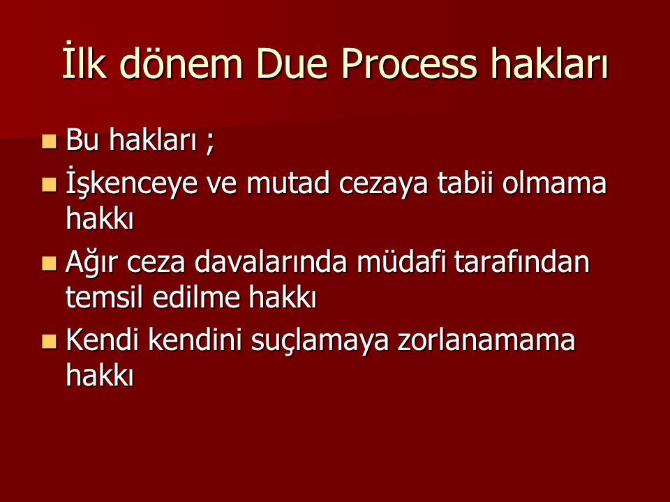 İlk dönem Due Process hakları
