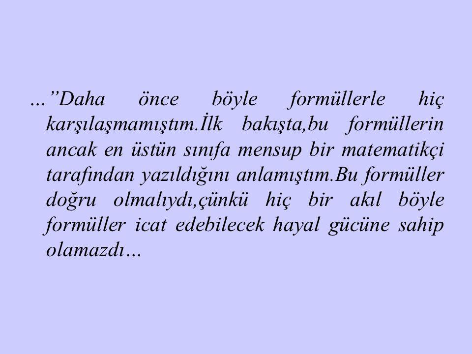 … Daha önce böyle formüllerle hiç karşılaşmamıştım