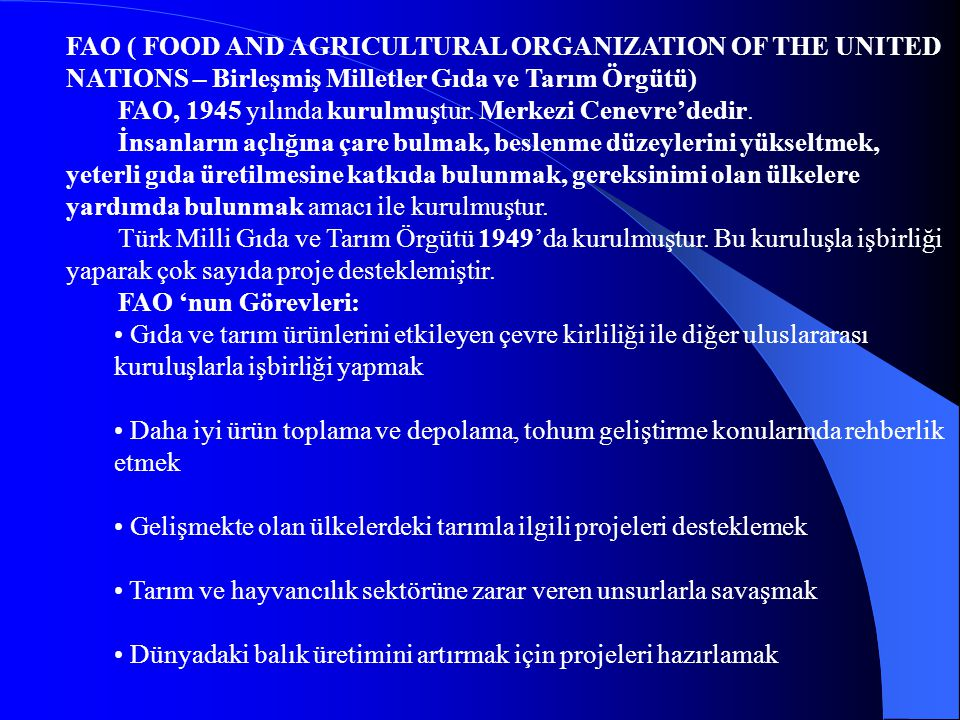 FAO ( FOOD AND AGRICULTURAL ORGANIZATION OF THE UNITED NATIONS – Birleşmiş Milletler Gıda ve Tarım Örgütü)