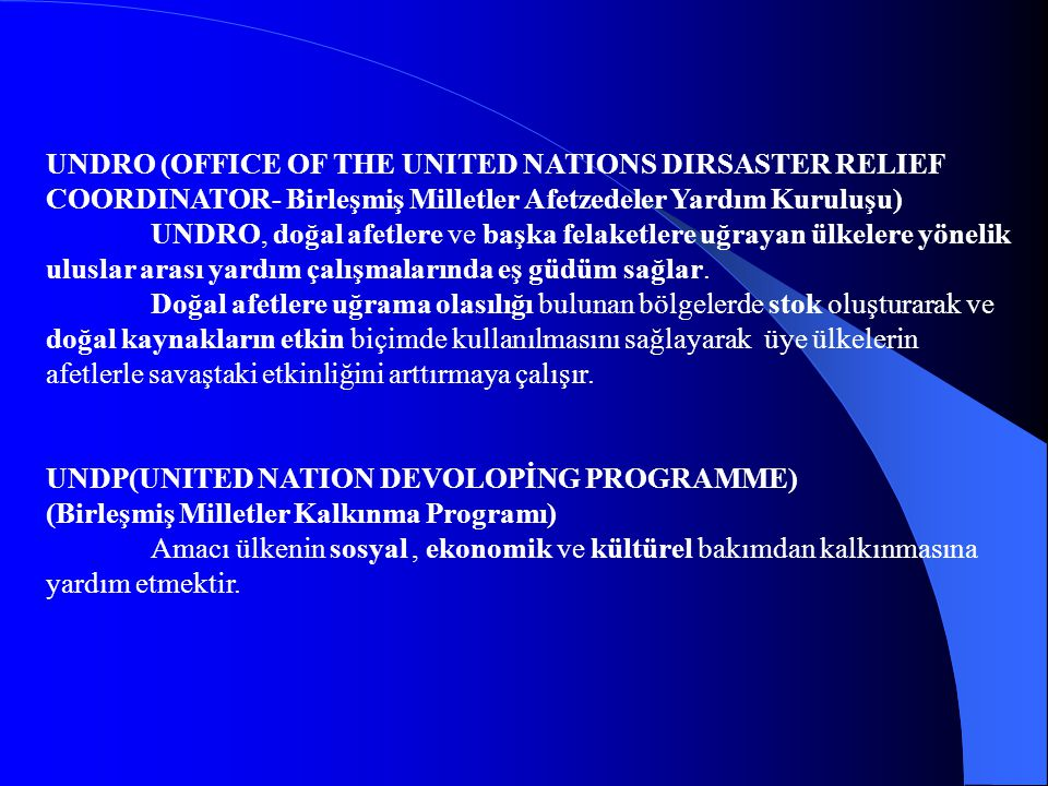 UNDRO (OFFICE OF THE UNITED NATIONS DIRSASTER RELIEF COORDINATOR- Birleşmiş Milletler Afetzedeler Yardım Kuruluşu)