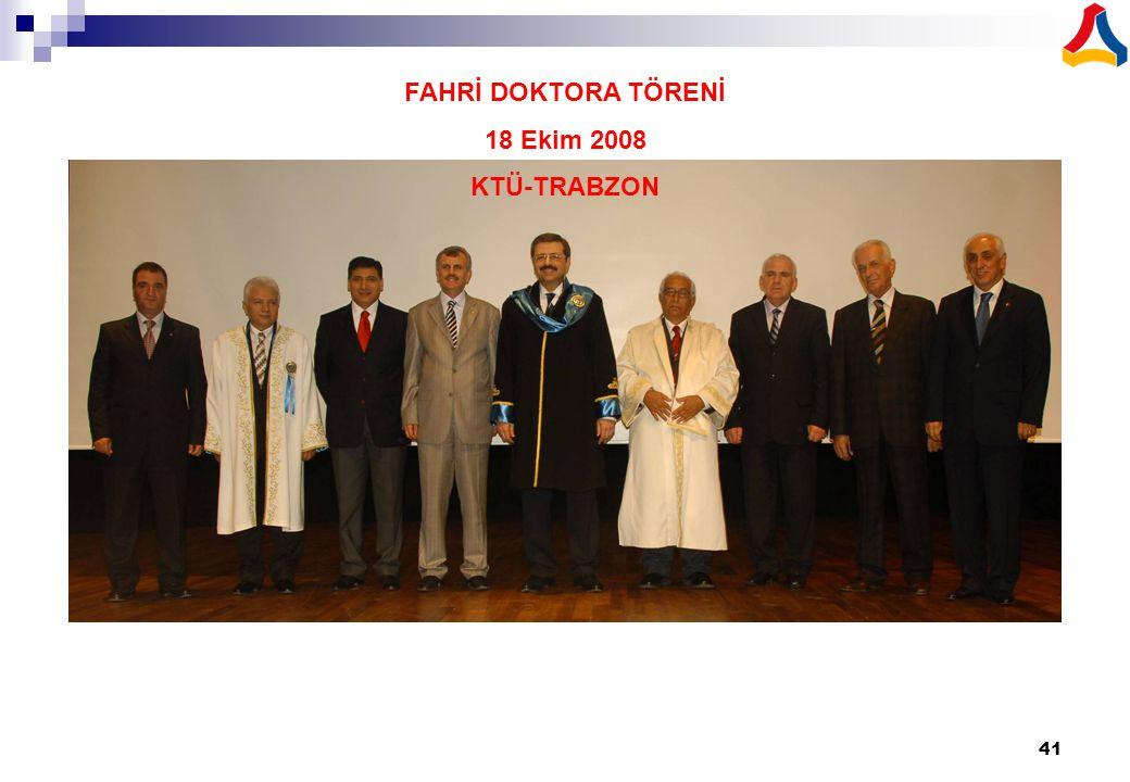 FAHRİ DOKTORA TÖRENİ 18 Ekim 2008 KTÜ-TRABZON