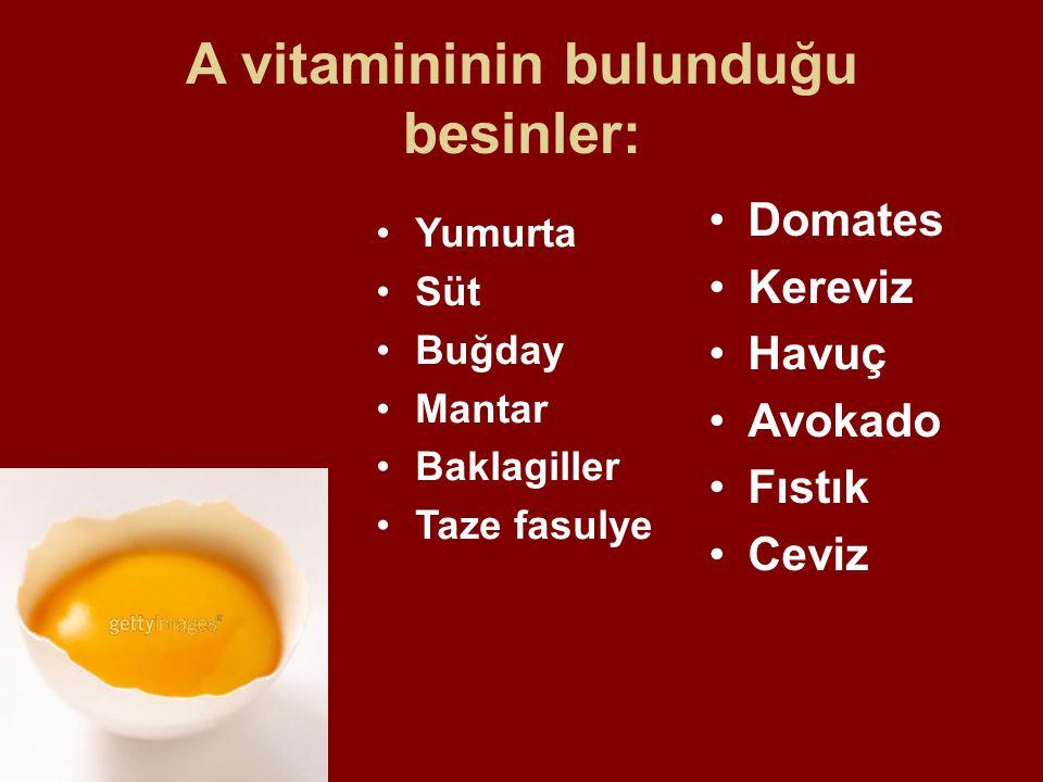 A vitamininin bulunduğu besinler: