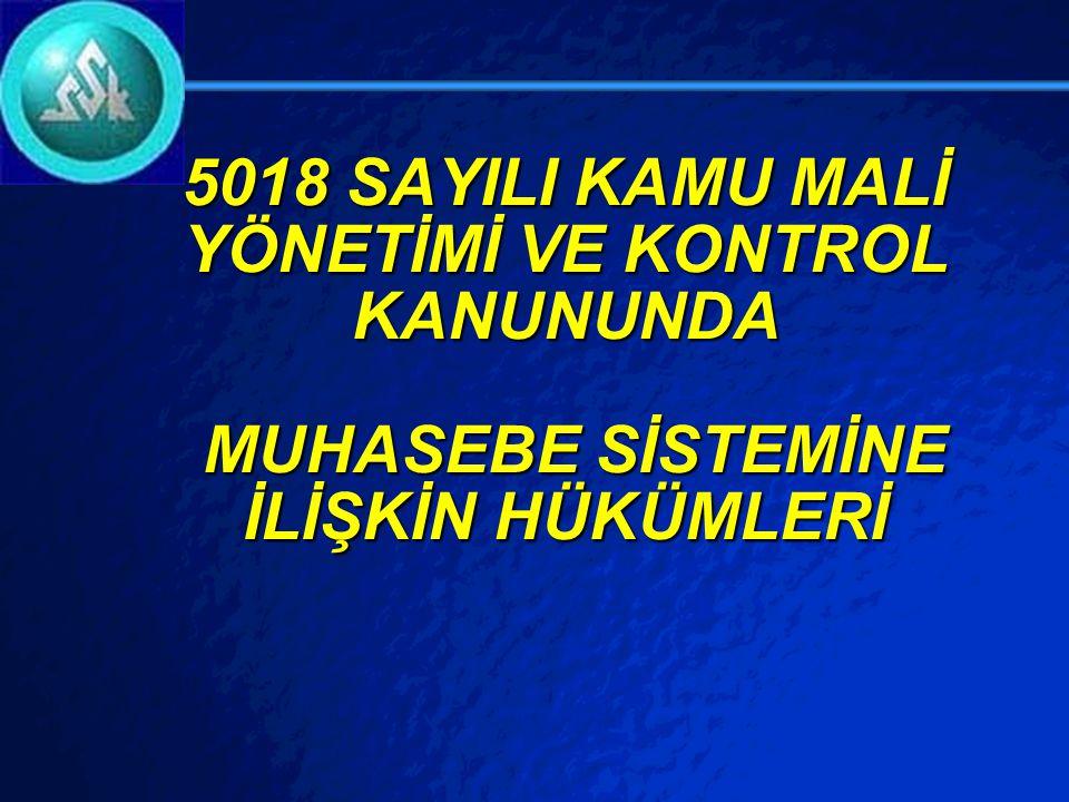 5018 SAYILI KAMU MALİ YÖNETİMİ VE KONTROL KANUNUNDA MUHASEBE SİSTEMİNE İLİŞKİN HÜKÜMLERİ