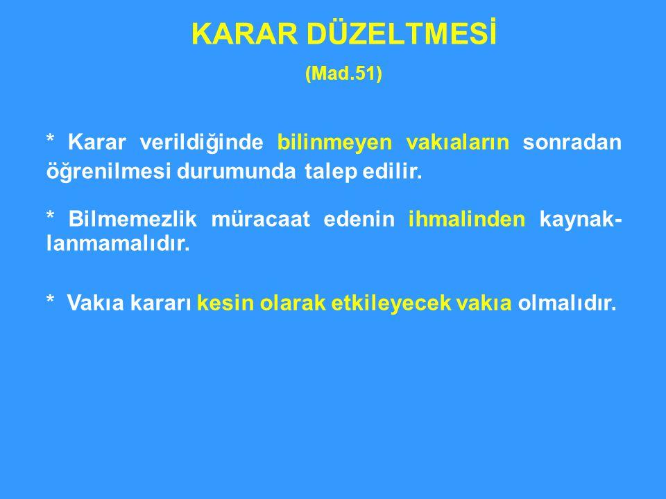 KARAR DÜZELTMESİ (Mad.51)