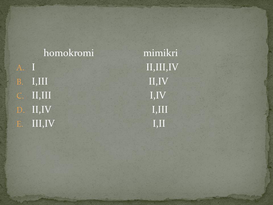 homokromi mimikri I II,III,IV. I,III II,IV.